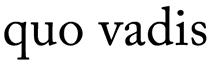 Quo Vadis Soho